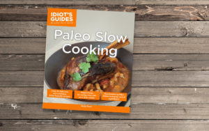 Idiot's Guides: Paleo Slow Cooking - cover banner